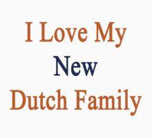 I Love My New Dutch Family  by supernova23