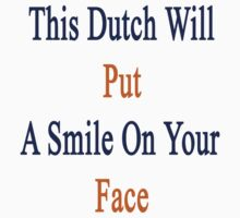 This Dutch Will Put A Smile On Your Face  by supernova23