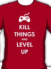 Kill Things and Level Up T-Shirt