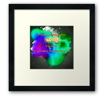 There can't be another crisis this week, my schedule is completely full Framed Print