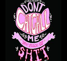 Don't Catcall Me by Alex Crawford