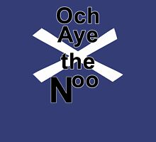 Och Aye the Noo for Scottish Independence Unisex T-Shirt