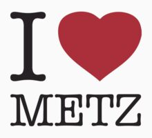 I ♥ METZ by eyesblau