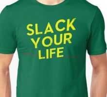 Slack your life (Yellow) Unisex T-Shirt