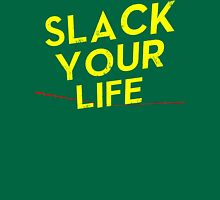 Slack your life (Yellow) Unisex T-Shirt