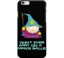 Don't ever fart on a man's balls iPhone Case/Skin
