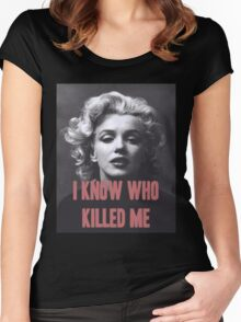 Marilyn Monroe - 'I Know Who Killed Me'  Women's Fitted Scoop T-Shirt