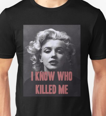 Marilyn Monroe - 'I Know Who Killed Me'  Unisex T-Shirt