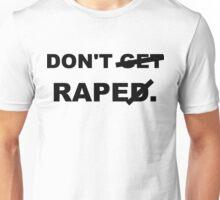 Don't rape Unisex T-Shirt