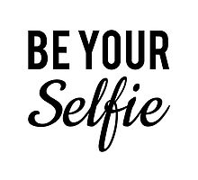 be your selfie, word art, text design  by beakraus