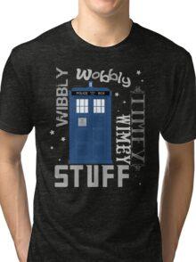 Wibbly Wobbly Timey Wimey Stuff Tri-blend T-Shirt