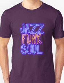 Jazz, Funk, Soul T-Shirt
