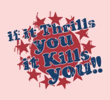 Thrills you it kills you by lowgrader