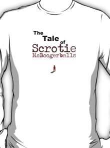 The Tale of Scrotie McBoogerballs Clean - wn/ Vomit T-Shirt