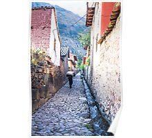The Streets of Ollantaytambo Poster
