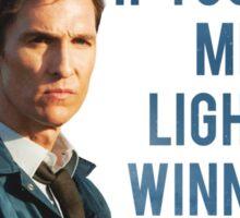 If You Ask Me, Light's Winning - True Detective Sticker