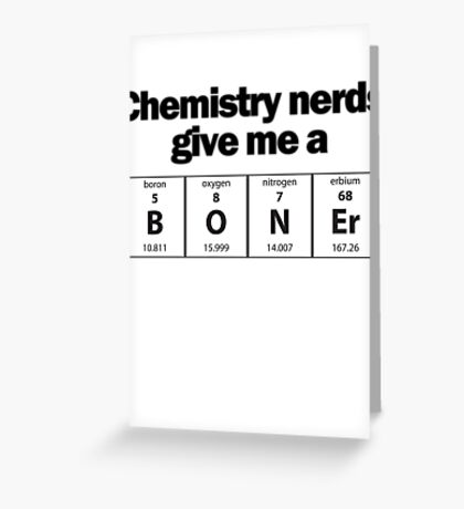 Chemistry Nerd Boner Greeting Card