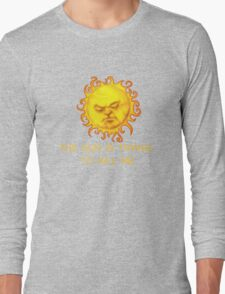 The Sun is Trying to Kill Me ! Long Sleeve T-Shirt