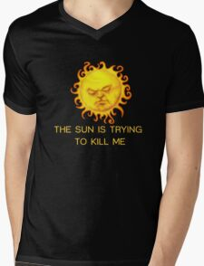 The Sun is Trying to Kill Me ! Mens V-Neck T-Shirt