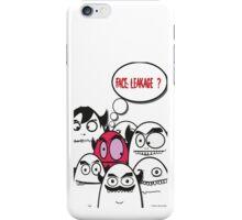 Face: Leakage? iPhone Case/Skin