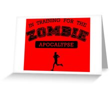 Training for the zombie apocalypse Greeting Card