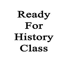 Ready For History Class  Photographic Print