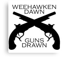 Hamilton - Weehawken. Dawn. Guns drawn. Canvas Print