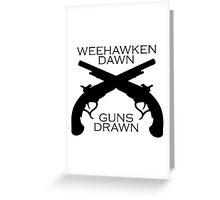 Hamilton - Weehawken. Dawn. Guns drawn. Greeting Card