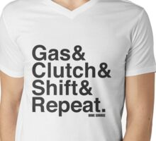 Gas & Clutch & Shift & Repeat. Mens V-Neck T-Shirt