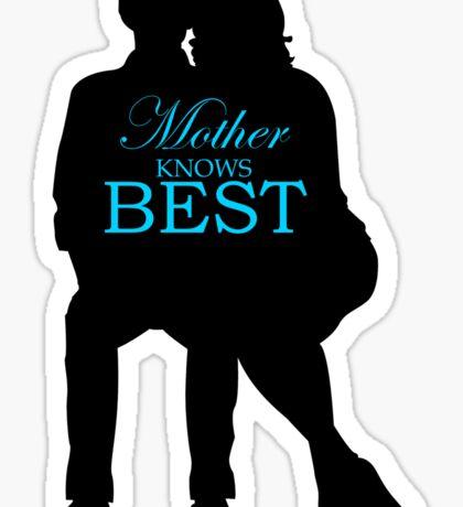 Mother Knows Best Sticker