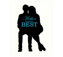 Mother Knows Best Art Print