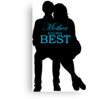 Mother Knows Best Canvas Print