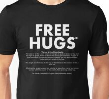 FREE HUGS* (TERMS AND CONDITIONS) (WHITE TEXT) Unisex T-Shirt