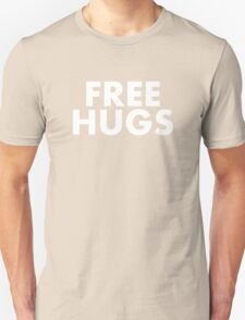 FREE HUGS (WHITE TEXT) Unisex T-Shirt