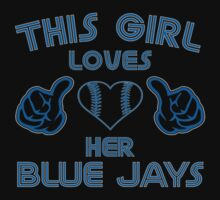 This Girl Loves Her Toronto Blue Jays Baseball Heart T Shirt by xdurango