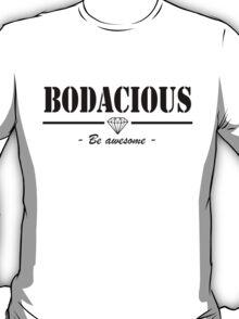 BODACIOUS black diamond  T-Shirt