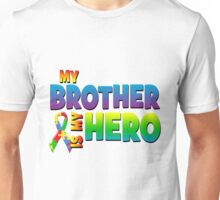 My Brother Is My Hero Unisex T-Shirt