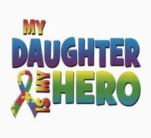 My Daughter Is My Hero by magiktees