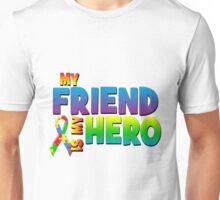 My Friend Is My Hero Unisex T-Shirt