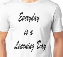 Learning Day  Unisex T-Shirt