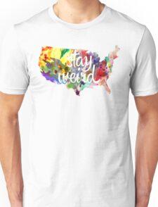 Stay Weird America T-Shirt