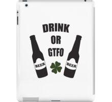 Drink or GTFO iPad Case/Skin