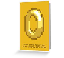 8-Bit Lessons: Video Games Taught Me To Be Careful With Money Greeting Card