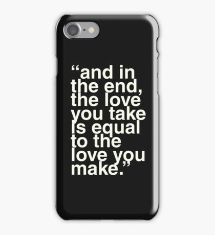 the love you make iPhone Case/Skin