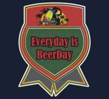 Everyday Is Beerday by dejava