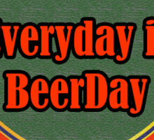 Everyday Is Beerday Sticker