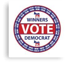 Winners Vote Democrat Canvas Print