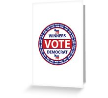 Winners Vote Democrat Greeting Card