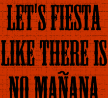 Let's Fiesta Like No Other Manana Sticker
