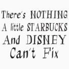 Starbucks and Disney Fix by PatiDesigns